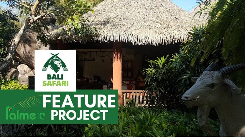 Palmex Feature Project – Bali Safari